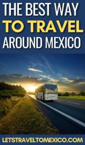 HOW TO TRAVEL AROUND MEXICO