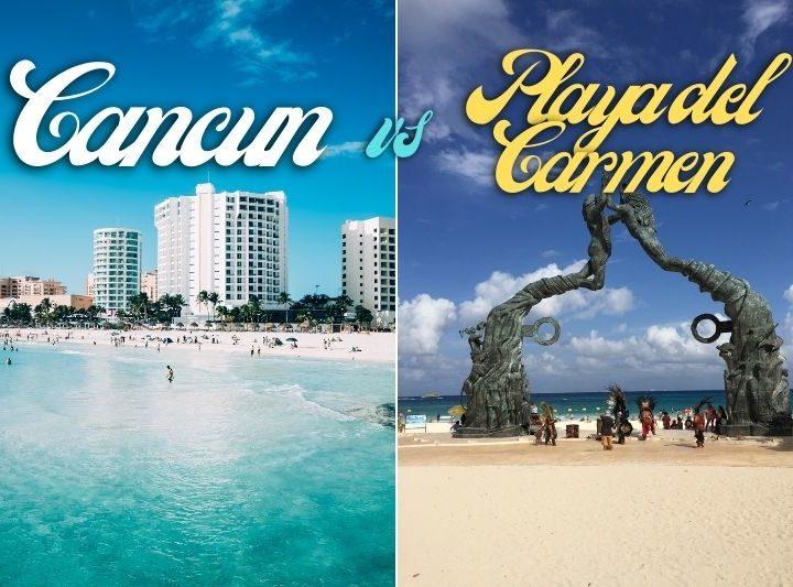 Cancun vs Playa del Carmen