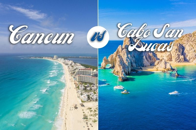 Cancun vs Cabo San Lucas