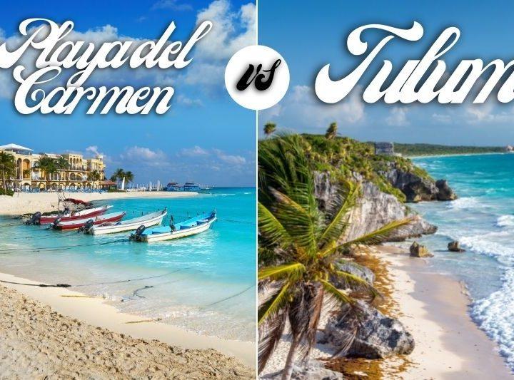 Playa del Carmen VS Tulum