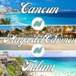 Cancun vs Playa del Carmen vs Tulum